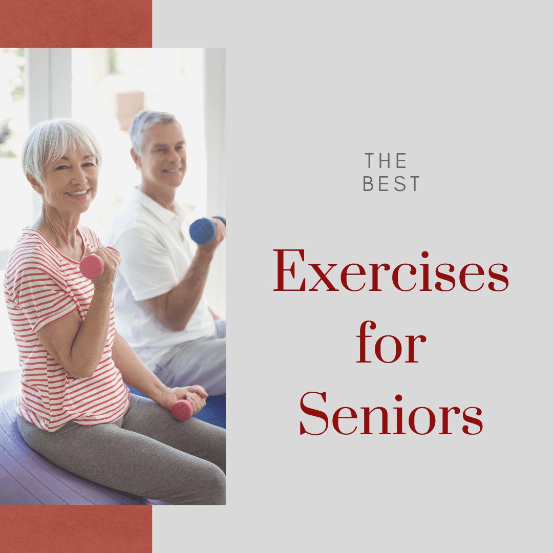 The Best Exercises for Seniors